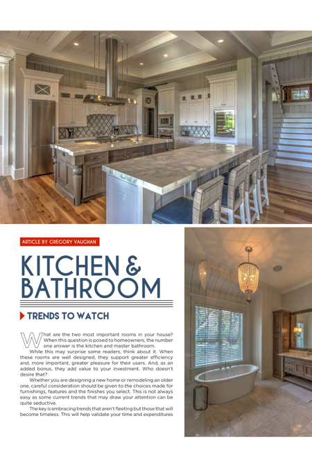 What are the two most important rooms in your house? When this question is posed to homeowners, the number one answer is the kitchen and master bathroom.