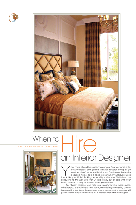 When To Hire An Interior Designer. Author: Gregory Vaughan